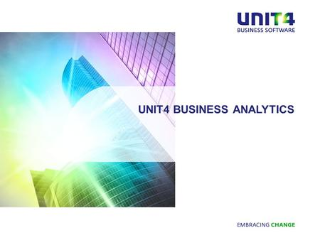 UNIT4 BUSINESS ANALYTICS. page WHAT IS THE PRODUCT? 2 A business intelligence tool kit, specializing in Coporate Performance Management An application.