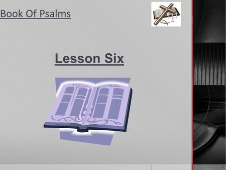 Book Of Psalms Lesson Six 1 Book Of Psalms Lesson Objective 2 Lesson 6: Reach Beyond: A Psalm of Shared History (Psalm 66) Objective: The point of the.