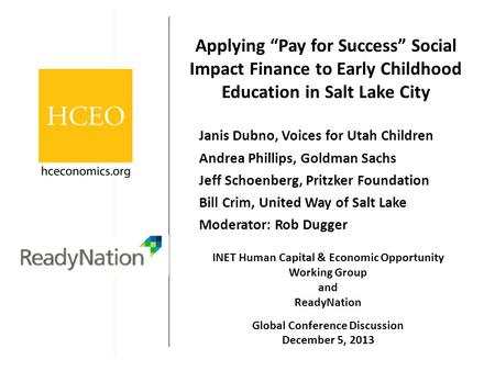 "Applying ""Pay for Success"" Social Impact Finance to Early Childhood Education in Salt Lake City Janis Dubno, Voices for Utah Children Andrea Phillips,"