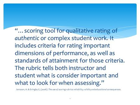 """…scoring tool for qualitative rating of authentic or complex student work. It includes criteria for rating important dimensions of performance, as well."