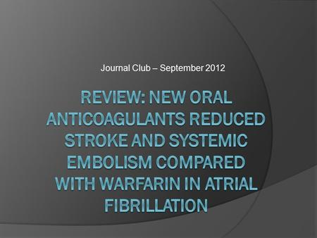 Journal Club – September 2012. Coagulation – Brief Review.