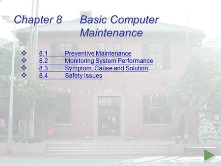 Chapter 8Basic Computer Maintenance  8.1Preventive Maintenance 8.1Preventive Maintenance 8.1Preventive Maintenance  8.2Monitoring System Performance.