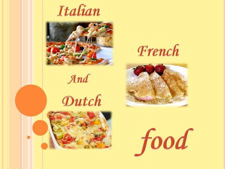 Italian cuisine is characterized by its extreme simplicity, with many dishes having only four to eight ingredients. Italian cooks rely chiefly on the.