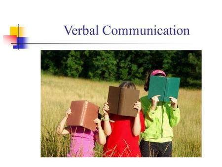Verbal Communication Human Languages Language is the archives of history. (Ralph Waldo Emerson) By words the mind winged. (Aristophanes) Language has.