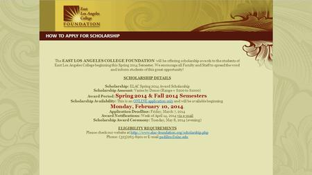 The EAST LOS ANGELES COLLEGE FOUNDATION will be offering scholarship awards to the students of East Los Angeles College beginning this Spring 2014 Semester.