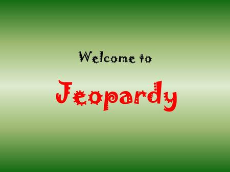 Welcome to Jeopardy. Atoms Periodic Table FamiliesElementsTerms 100 200 300 400 500 600 100 200 300 400 500 600 100 200 300 400 500 600 100 200 300 400.