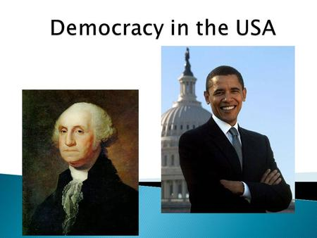  Congressional or Presidential Democracy  (Key Term: Checks and balances) – everything that occurs in the US must be ratified by another institution.