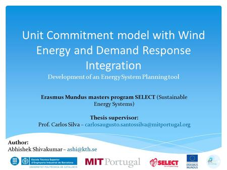 Unit Commitment model with Wind Energy and Demand Response Integration Development of an Energy System Planning tool Erasmus Mundus masters program SELECT.
