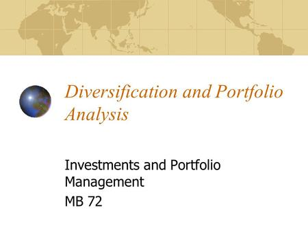 Diversification and Portfolio Analysis Investments and Portfolio Management MB 72.