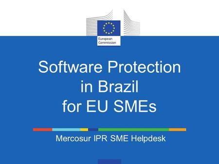 Software Protection in Brazil for EU SMEs Mercosur IPR SME Helpdesk.