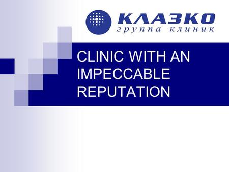 CLINIC WITH AN IMPECCABLE REPUTATION. Our properties The Kremlin KLASKO In the heart of Moscow city Right across the Kremlin in a historical residence.