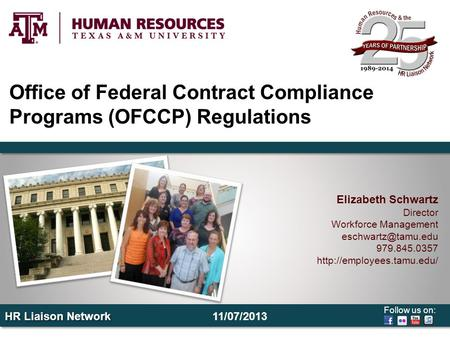 Follow us on: HR Liaison Network Office of Federal Contract Compliance Programs (OFCCP) Regulations Elizabeth Schwartz Director Workforce Management