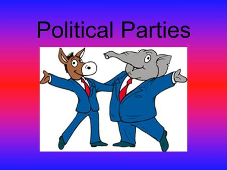 Political Parties. Democrat vs. Republican Elephant In a cartoon that appeared in Harper's Weekly in 1874, there was a donkey clothed in lion's skin,