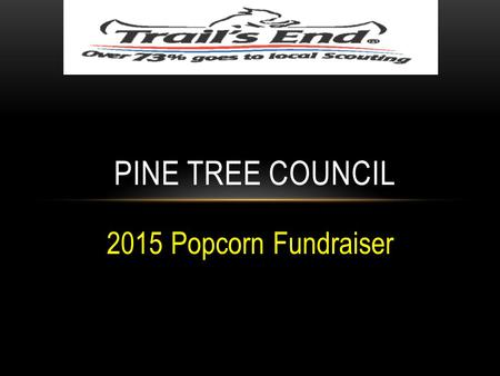 Pine Tree Council 2015 Popcorn Fundraiser.