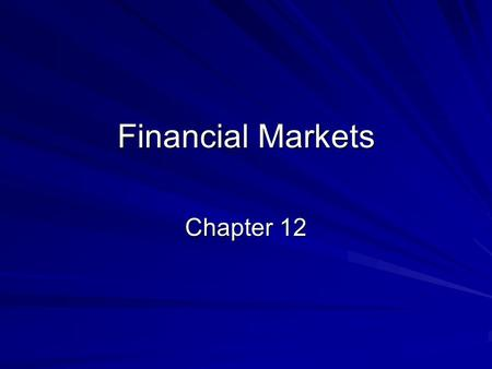 Financial Markets Chapter 12.