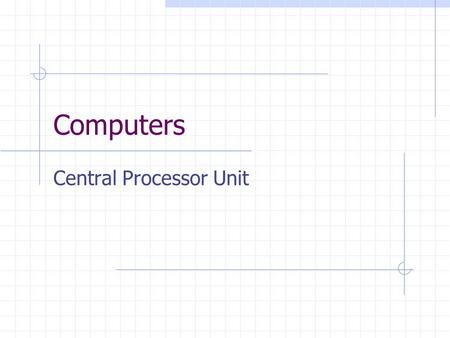 Computers Central Processor Unit. Basic Computer System MAIN MEMORY ALUCNTL..... BUS CONTROLLER Processor I/O moduleInterconnections BUS Memory.