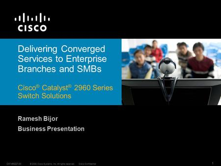 © 2008 Cisco Systems, Inc. All rights reserved.Cisco ConfidentialC97-450227-00 1 Delivering Converged Services to Enterprise Branches and SMBs Cisco ®