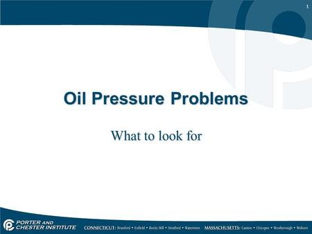 Oil Pressure Problems What to look for.