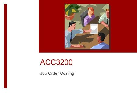 ACC3200 Job Order Costing. Learning Objectives  Describe the key differences between job order costing and process costing.  Describe the source documents.