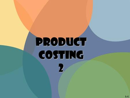 1-1 PRODUCT COSTING 2. JOIN KHALID AZIZ ECONOMICS OF ICMAP, ICAP, MA-ECONOMICS, B.COM. FINANCIAL ACCOUNTING OF ICMAP STAGE 1,3,4 ICAP MODULE B, B.COM,