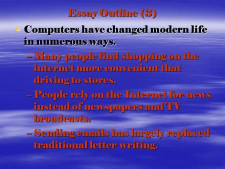 walt talk about how we use the internet talk time do you use  essay outline 3  computers have changed modern life in numerous ways