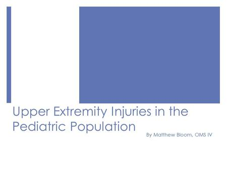 Upper Extremity Injuries in the Pediatric Population