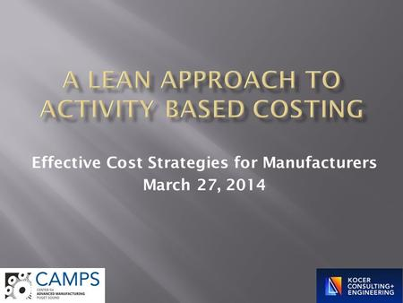 Effective Cost Strategies for Manufacturers March 27, 2014.