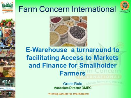 Winning Markets for smallholders! Farm Concern International E-Warehouse a turnaround to facilitating Access to Markets and Finance for Smallholder Farmers.