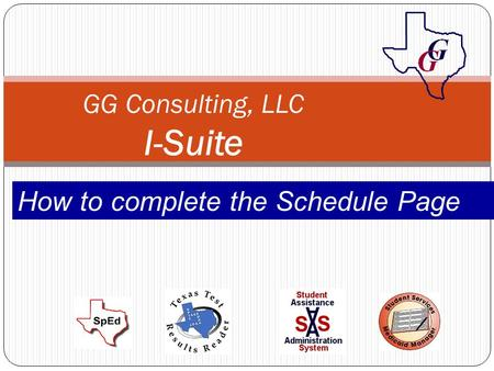GG Consulting, LLC I-Suite How to complete the Schedule Page.