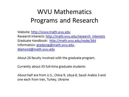 WVU Mathematics Programs and Research Website:  Research interests: