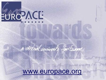 Www.europace.org. the virtue of VirtUE 1.Role of the university - why ICT (1994) 2.VirtUE and the project (1996-1998) 3.What have we done since? 4.What.