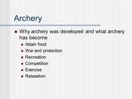 Archery Why archery was developed and what archery has become