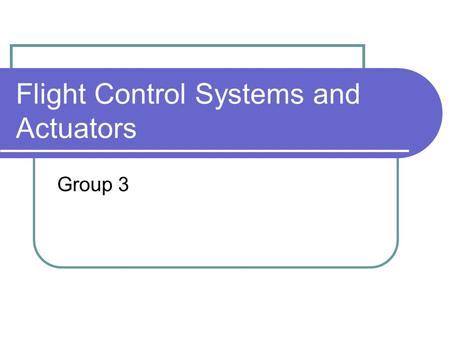 Flight Control Systems and Actuators