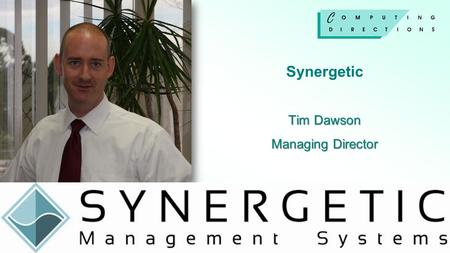 Synergetic Tim Dawson Managing Director
