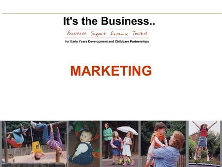 MARKETING. Why be Market Focused ?  Marketing - PR - Promotion - Publicity !  Ensures that the provision is recognised as an essential service which.