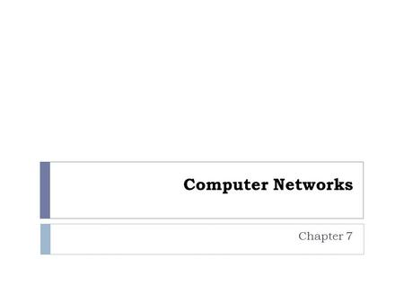 Computer Networks Chapter 7. 2 Overview  This chapter covers:  Common networking and communications applications  Networking concepts and terminology.