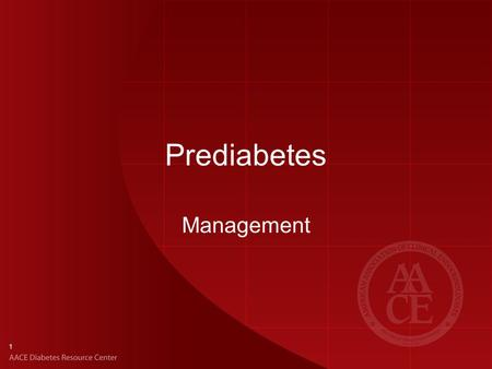 1 Prediabetes Management. 2 AACE Prediabetes Consensus Statement: Summary Untreated individuals with prediabetes are at increased risk for diabetes as.