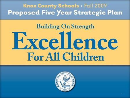 1. KCS Strategic Goals: Focus on the student to ensure they excel academically and are prepared for life beyond the classroom. Recruit, select, induct,