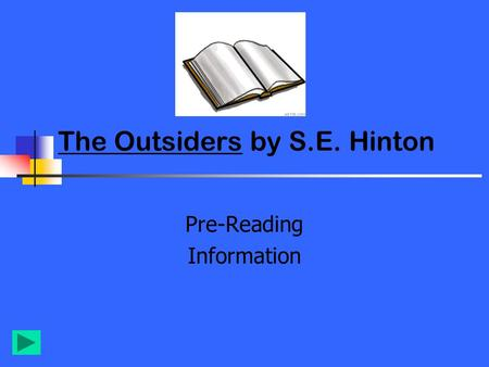 The Outsiders by S.E. Hinton Pre-Reading Information.