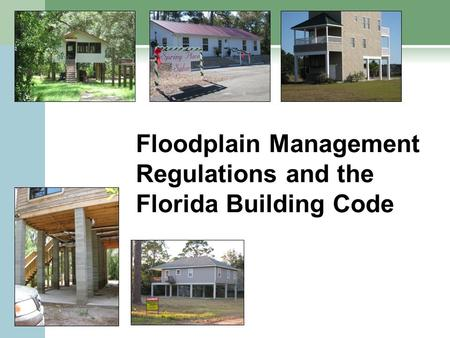 Floodplain Management Regulations and the Florida Building Code