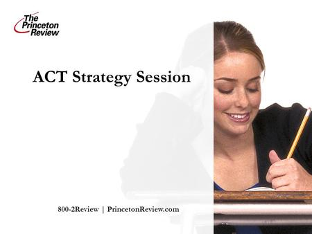 ACT Strategy Session 800-2Review | PrincetonReview.com.
