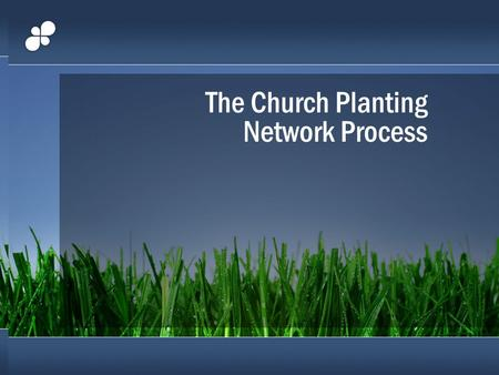 The Church Planting Network Process. The Magic of Church Planting Networks a. Unity Among Believers (John 17) b. The churches in the Bible Collaborated.