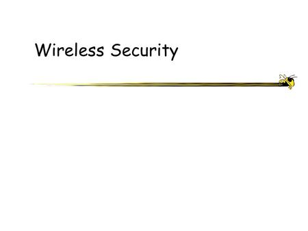 Wireless Security. ECE 4112 - Internetwork Security Agenda Basics of an Attack 802.11b Overview WEP Other security measures Future of Wireless Security.