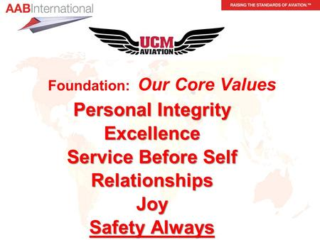 Personal Integrity Excellence Service Before Self RelationshipsJoy Safety Always Foundation: Our Core Values.