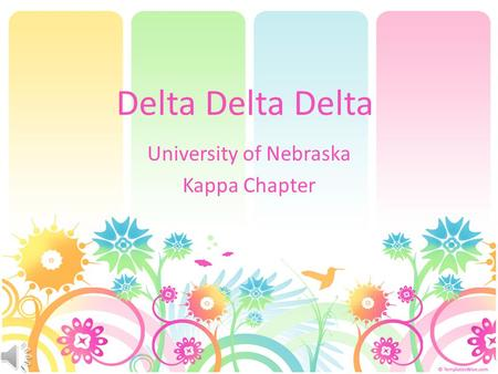 Delta Delta Delta University of Nebraska Kappa Chapter.