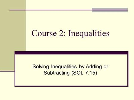 Solving Inequalities by Adding or Subtracting (SOL 7.15)