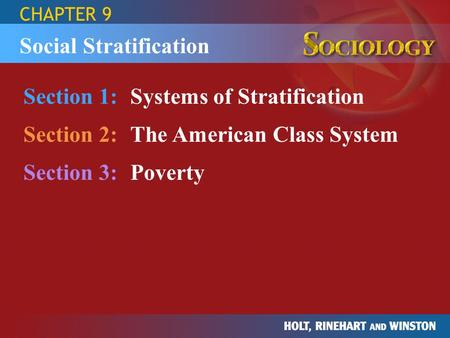 CHAPTER 9 Section 1:Systems of Stratification Section 2:The American Class System Section 3:Poverty Social Stratification.