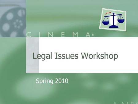 Legal Issues Workshop Spring 2010. Legal Considerations Overview Ownership Ownership Copyright Copyright Issues (& Licensing) Contracts Contracts Releases.