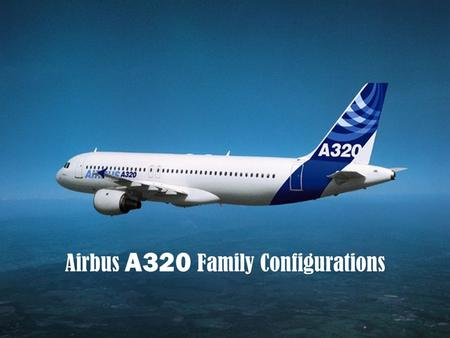 Airbus A320 Family Configurations. A320/321 Cargo hold dimensions Standard aircraft cargo configuration Content 1 2 A320 Family-Full bulk configuration.