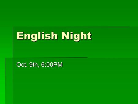 English Night Oct. 9th, 6:00PM. English Dept. Faculty  9 th Grade Teachers  Ms. Brittenum, Dr. McKinnie, Ms. Smith- Wellington, Ms. Fitzgerald 10 th.